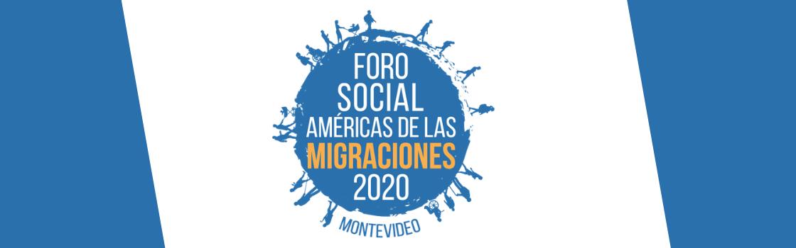 Foro Social Américas de las Migraciones 2020: Migrar en tiempos de nuevas xenofobias y viejos racismos