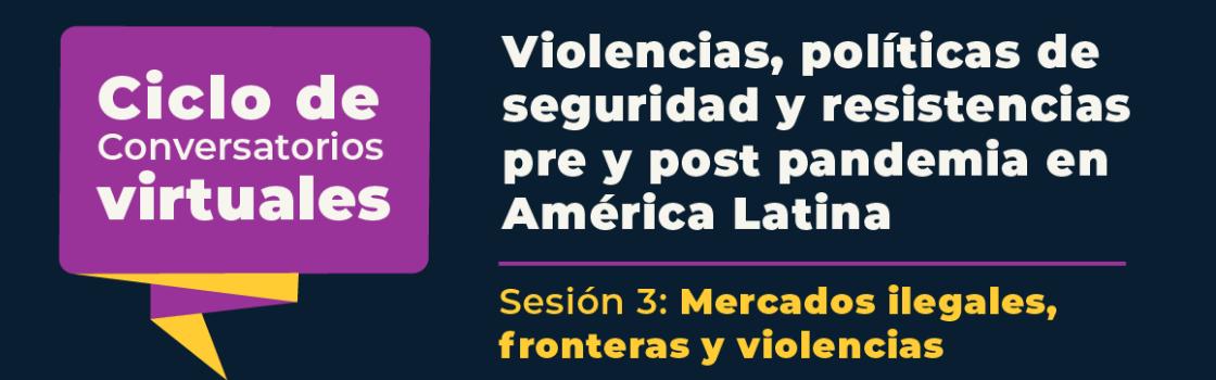 CLACSO invita a la tercer parte del ciclo «Violencias, políticas de seguridad y resistencias pre y post pandemia»